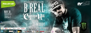 B-Real (Of Cypress Hill & Prophets of Rage ) Warm up: Dj Woody !