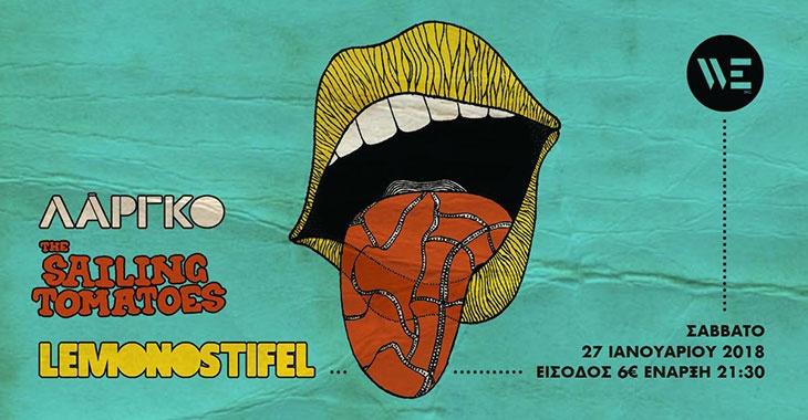 Λαργκο -The Sailing Tomatoes – Lemonostifel live στο WE