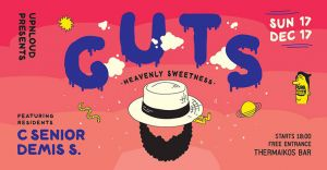 Upnloud presents Guts at Thermaikos